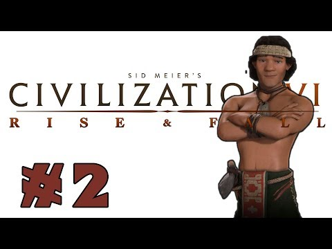 Civilization VI: Rise and Fall! -- MAPUCHE-- Part 2