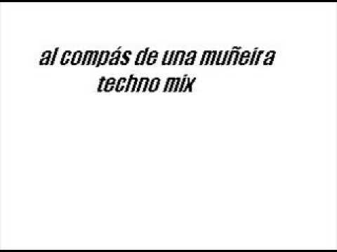 pimpinela - al compas de una muñeira  (techno mix)