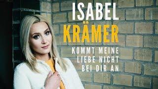 Isabel Krämer – Kommt meine Liebe nicht bei dir an
