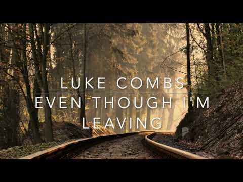 Even Though I'm Leaving | Luke Combs | Audio World