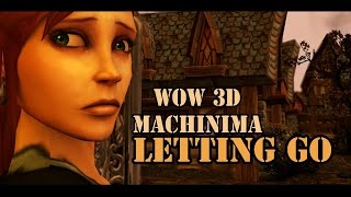 Letting Go - A WoW 3D Animation by Piwoot Machinima