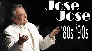 JOSE JOSE 80s 90s Grandes Exitos Baladas Romanticas Exitos