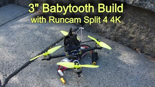 I Build a 3 Inch Babytooth FPV Drone with a Runcam Split 4 4k (Which I Crash Into A River)