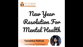 Take A Step Ahead For Mental Health | New Year Resolution | My Fit Brain