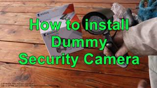 How to install Dummy security camera