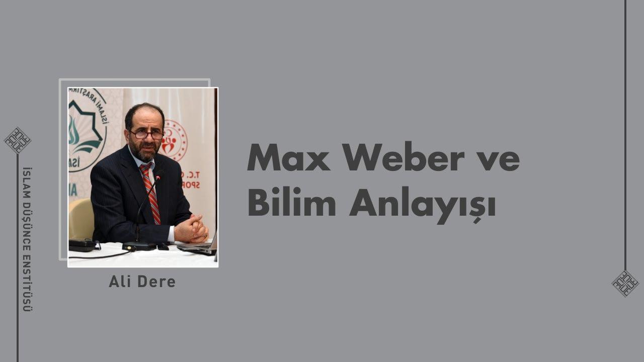 Max Weber ve Bilim Anlayışı