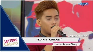 BRYAN CHONG - KAHIT KAILAN (NET25 LETTERS AND MUSIC)
