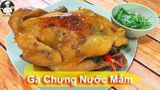GÀ CHƯNG NƯỚC MẮM   Món ăn ngon tuyệt hảo   Bếp Của Vợ
