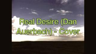 Real Desire (Dan Auerbach) - Cover