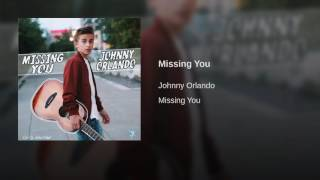 Johnny Orlando   Missing You (Audio)