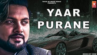 Yaar Purane | Manjeet Panchal Barotiya, Bunty Swami | Latest Haryanvi Song 2018
