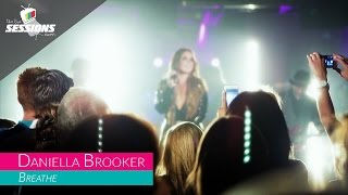 Daniella Brooker - Breathe // The Live Sessions