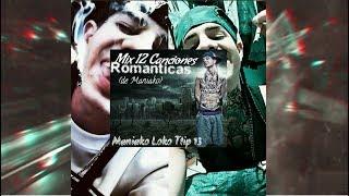 MANIAKO / MIX 12 CANCIONES ROMANTICAS  /