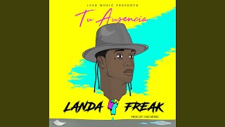 La Ausencia (Audio) - Landa Freak  (Video)