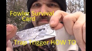Fowler Survival Card, Trap Trigger HOW TO
