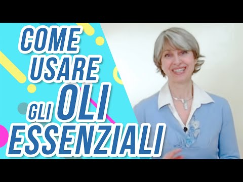 Come usare gli OLI ESSENZIALI - PARTE 1: le PROPRIETA' dell' olio essenziale | By Simona VIgnali