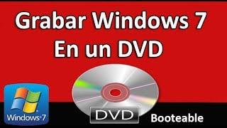 Como Grabar Quemar Windows 7 En Un DVD Booteable [Bien Explicado] 2016