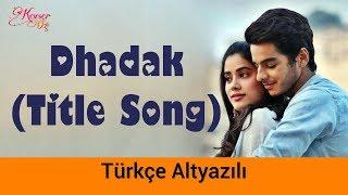 Dhadak (Title Track)   Türkçe Altyazılı | Ah Kalbim