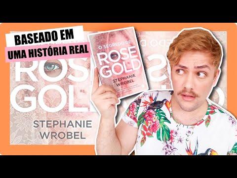 Resenha O SEGREDO DE ROSE GOLD   Stephanie Wrobel   Editora Verus