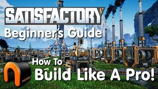 SATISFACTORY Beginners Guide & How To Build!