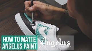 Custom Nike Air Force 1 | How To Matte Angelus Paint