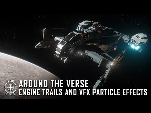 Star Citizen: Around the Verse – Engine Trails and VFX Particle Effects