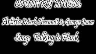 Mark Chessnutt & George jones Talking to Hank