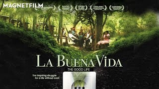 THE GOOD LIFE   LA BUENA VIDA (Official Trailer) HD1080