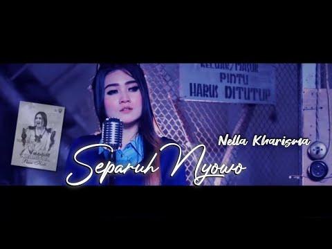 , title : 'Nella Kharisma - Separuh Nyowo ( Official Music Video )'