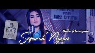 Nella Kharisma - Separuh Nyowo [Official Video]