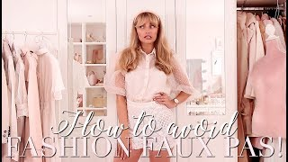 FASHION FAUX PAS & How To Avoid Them! ~ Freddy My Love