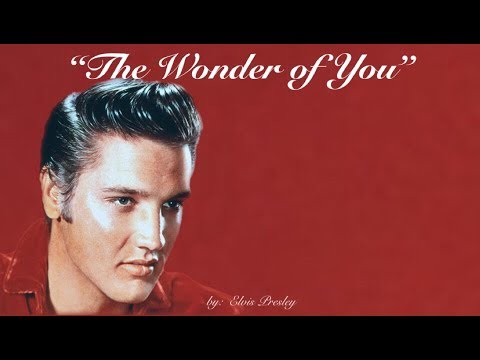 Elvis Presley  ~  The Wonder of You (w/lyrics)