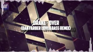 Drake - Over (Dan Farber Love&Bass Remix)