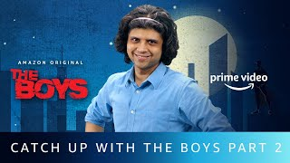 Catching up with The Boys S2 | Part 2-The Beginning of the End | Rahul Subramanian | Amazon Original