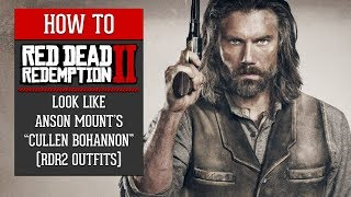 """Red Dead Redemption 2 - How To Look Like Anson Mount's """"Cullen Bohannon"""" (RDR2 Outfits)"""