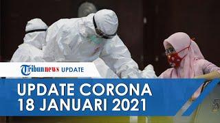 UPDATE Corona Indonesia 18 Januari 2021: Bertambah 9.086 kasus baru, Kini Total Ada 917.015 Orang