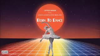 Born To Dance (Audio) - Offer Nissim feat. Zach Adam y Riki Ben-Ari (Video)