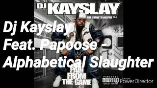 Dj Kayslay Feat. Papoose - Alphabetical Slaughter