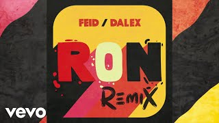 Feid, Dalex   Ron (AudioRemix)
