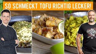 Tofu lecker zubereiten - Diese 3 Rezepte muss man kennen!