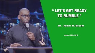 Dr. Jamal H. Bryant, LET'S GET READY TO RUMBLE   August 18th, 2019