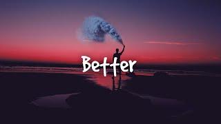 Khalid   Better (Lyric Video)