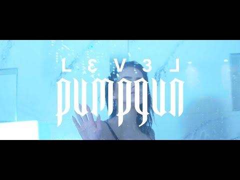 L3V3L - PumpGun Video