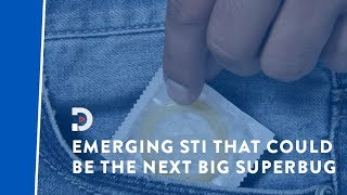 Emerging STI that could become next superbug