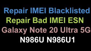 Repair IMEI Blacklisted Samsung Note 20 Ultra 5G N986U T-Mobile Sprint AT&T Verizon