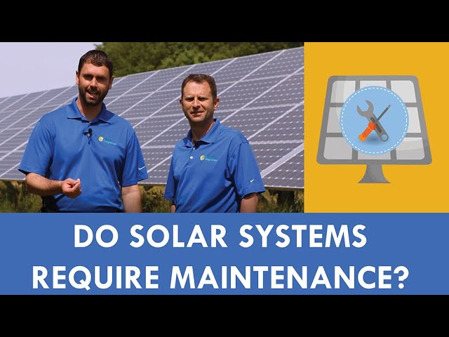 Do Solar Systems Require Maintenance?