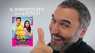 IL RIMPATRIATO CRITICO   Ep.3   Me Contro Te   Il Film   La Vendetta Del Signor S