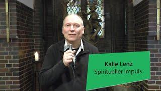 Spiritueller Impuls von Kalle