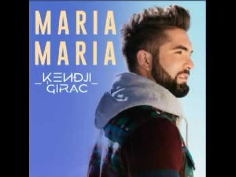 Maria Maria Kendji Girac Last Fm