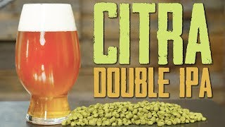 How To Brew Beer - Citra Double IPA Homebrew Recipe